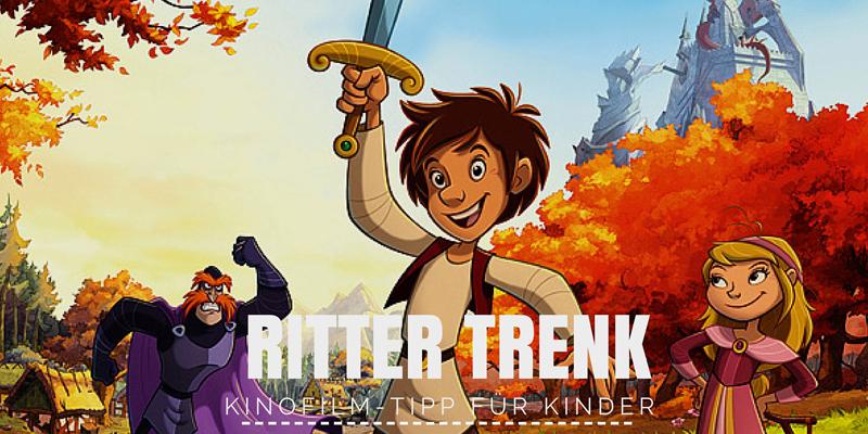 Kinofilm-Tipp für Kinder: Ritter Trenk