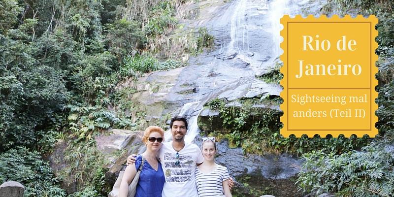 Rio de Janeiro: Sightseeing mal anders (Teil II)