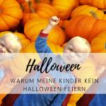 Warum meine Kinder kein Halloween feiern