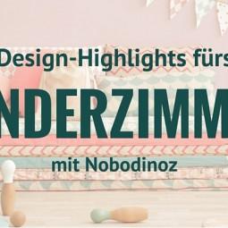Design fürs Kinderzimmer mit Nobodinoz