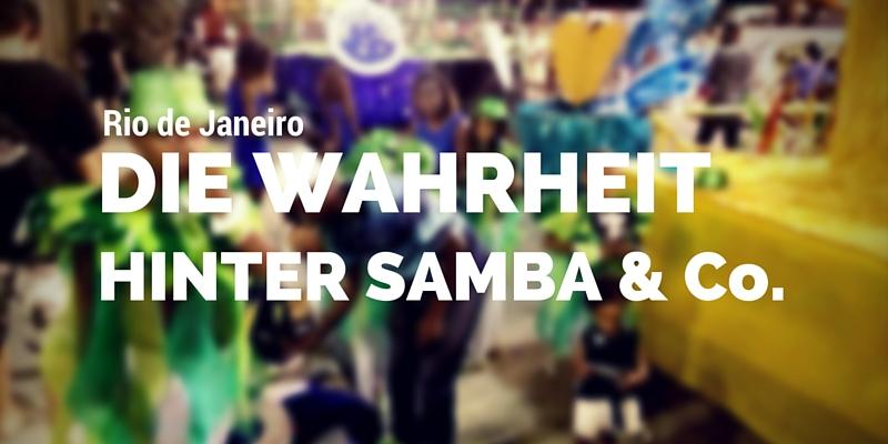 Rio de Janeiro: Die Wahrheit hinter Samba, Karneval und Co.