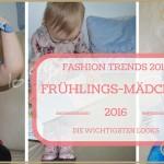 Fashion Trends 2016 für Frühlings-Mädchen