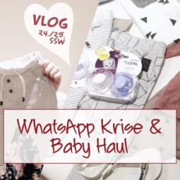 Vlog: Die WhatsApp Krise und der Baby Haul