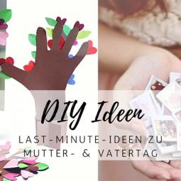 10 Tolle Last Minute DIY-Ideen zum Muttertag & Vatertag