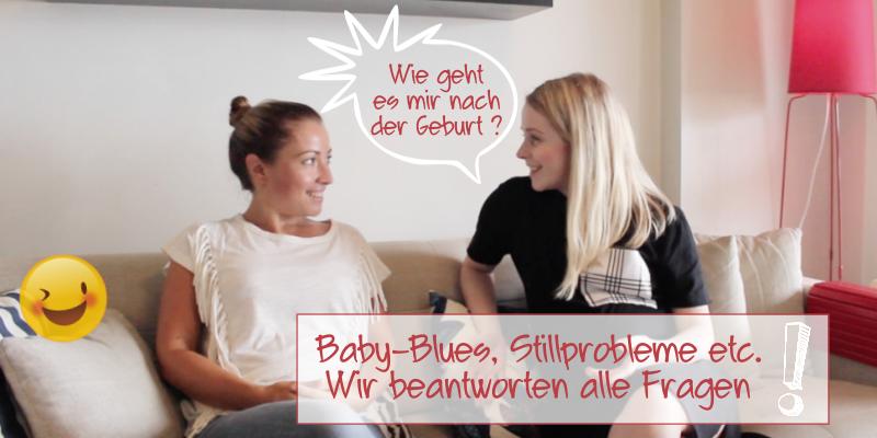 Vlog: Wir sagen die Wahrheit! Alles über Baby-Blues, Stillprobleme und Co.