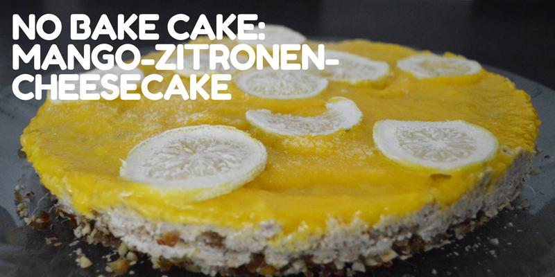 No Bake Cake Rezept: leckerer raw vegan Mango-Zitronen-Cheesecake