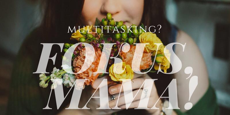 multitasking-fokus-mama-teaser