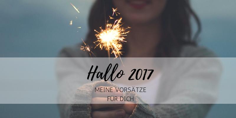 Hallo 2017: Das sind meine Vorsätze