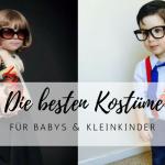 Inspiration: Supersüße Kinder-Kostüme für Babys und Kleinkinder
