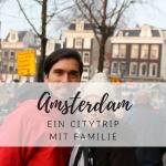 Beautiful Amsterdam – ein Citytrip mit Baby und Familie
