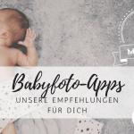 Coole Babyfoto- und Milestone-Apps für Mamas
