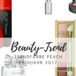 Beauty-Trend Peach: Die Make-up Trendfarbe im Frühjahr 2017