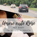 Videotagebuch: Unsere erste Reise