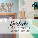 Inspiration: 7 praktische Ideen für eine Spielecke