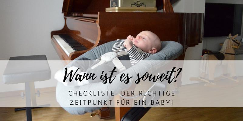 Wann ist der richtige Zeitpunkt für ein Baby? Eine kleine Checkliste