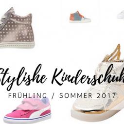 Stylische Kinderschuhe für den Frühling / Sommer 2017: Sneaker, Sandalen & Co.