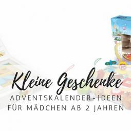 Adventskalender & kleine Geschenke für Mädchen ab 2 Jahren