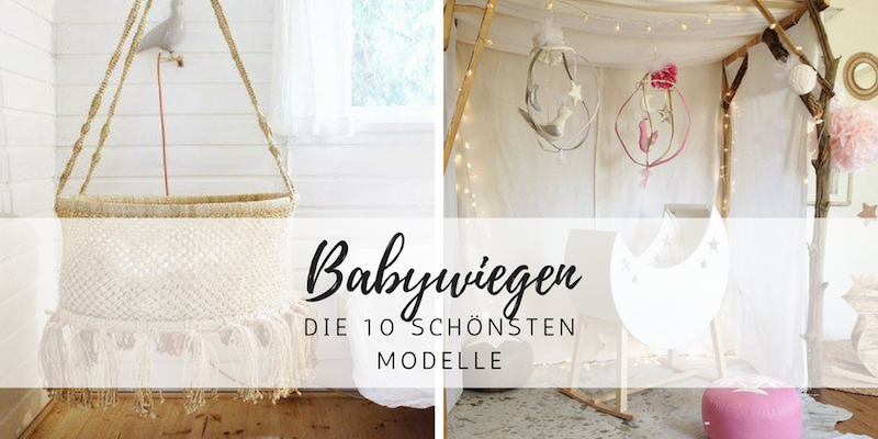 10 wunderschöne und ausgefallene Babywiegen