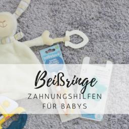 Geschenktipp: Beißringe und Zahnungshilfen für Babys