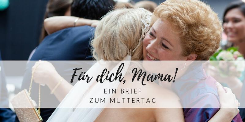 Fur Dich Liebe Mama Ein Brief Zum Muttertag Style Pray Love