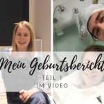 Vlog: Mein Geburtsbericht (Teil 1)