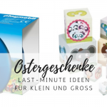 Schöne Last-Minute Ostergeschenke für kleine und große Kinder