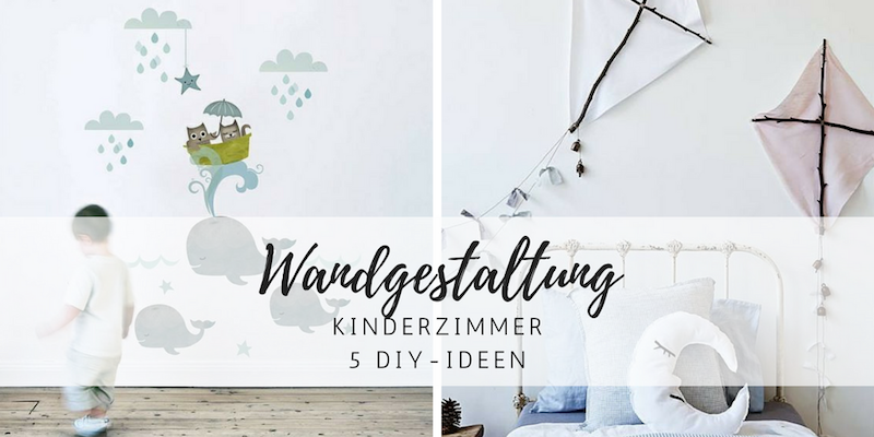 5 diy ideen wandgestaltung kinderzimmer style pray love. Black Bedroom Furniture Sets. Home Design Ideas