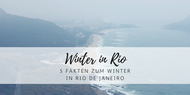 5 Fakten zum Winter in Rio de Janeiro