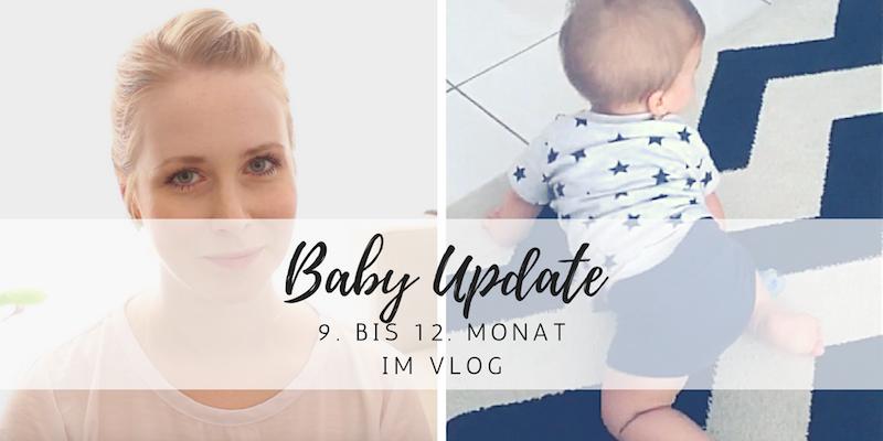 Baby Update: Krabbeln, Laufen lernen und die ersten Worte