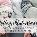 Das Mittagsschlaf-Wunder: Wie deine Kinder gleichzeitig schlafen