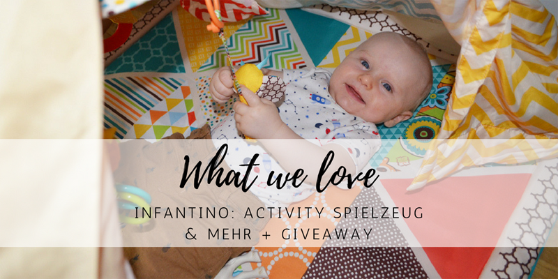 What we love: Infantino – Activity Spielzeug und mehr + Giveaway