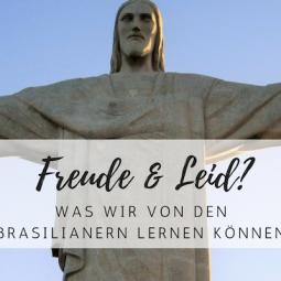 Was wir von den Brasilianern lernen können!