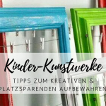 Kinder-Kunstwerke und -Malereien aufbewahren
