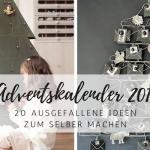 DIY: 20 ausgefallene Adventskalender zum selber machen