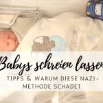 Lass dein Baby nicht schreien: Warum diese Nazimethode schadet