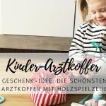 Geschenkidee: Kinder-Arztkoffer mit Holz-Spielzeug