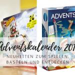 Adventskalender für Kinder: 20 tolle Neuheiten 2017!