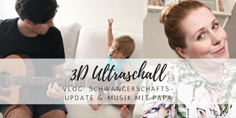 Vlog: 3D Ultraschall, Musik mit Papa und Arthurs beste Momente