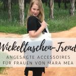 mara mea: Wickeltaschen und Accessoires als Trend-Piece für Mamas