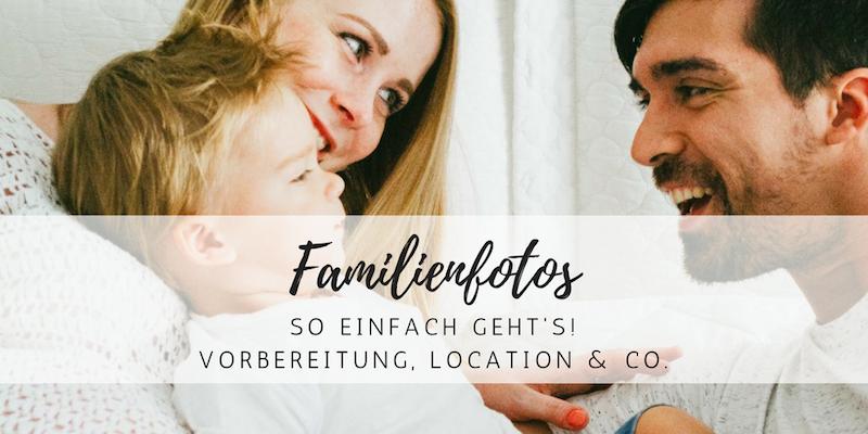 So gelingen die besten Familienfotos: Vorbereitung, Location und Co.
