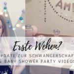 Vlog: erste Wehen, Schwangerschafts-Update & Baby Shower Videos