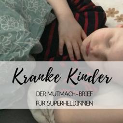 Kranke Kinder – der Mutmach-Brief an Superheldinnen