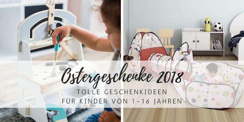 Ostergeschenke 2018: Unsere Highlights für kleine und große Kinder!