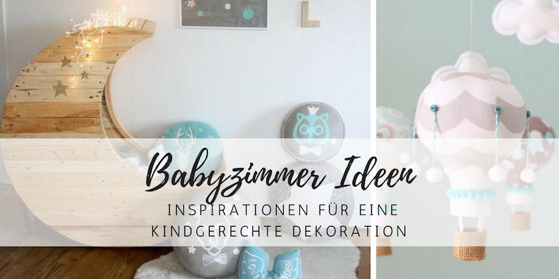 Babyzimmer Inspiration: die 7 besten Dekoideen • style-pray-love
