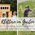 Spielturm, Spielhaus oder Klettergerüst -der Abenteuerpark für Kinder