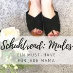 Mules: Der sommerliche Trendschuh für alle Mamas!