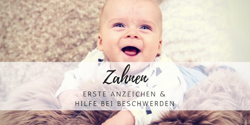 Zahnen: Erste Anzeichen und Hilfe für dein Baby *Sponsored Post*