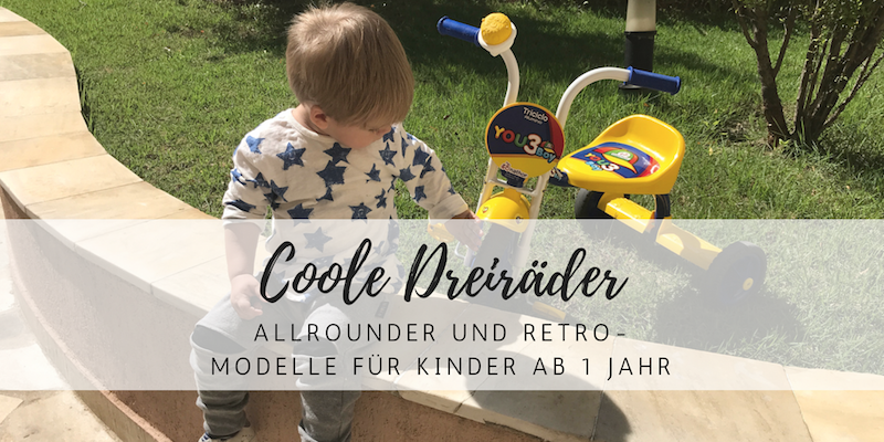 Coole Dreiräder für Kinder ab 1 Jahr