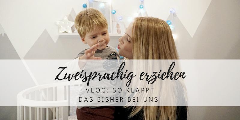 Zweisprachig erziehen: So klappt das bei uns! (Vlog)