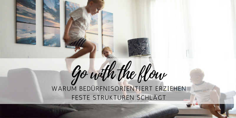 Go with the flow: bedürfnisorientiert Erziehen